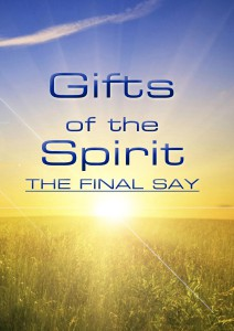 Gifts of the Spirit, The final say