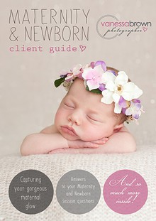 VANESSA BROWN PHOTOGRAPHER MATERNITY & NEWBORN CLIENT GUIDE