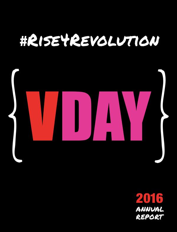 V-Day Annual Report 2016 - ONE BILLION RISING: RISE FOR REVOLUTION 1
