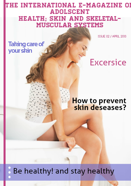 The international E-Magazine on adolescent health; Skin and skeletal-muscular system 1