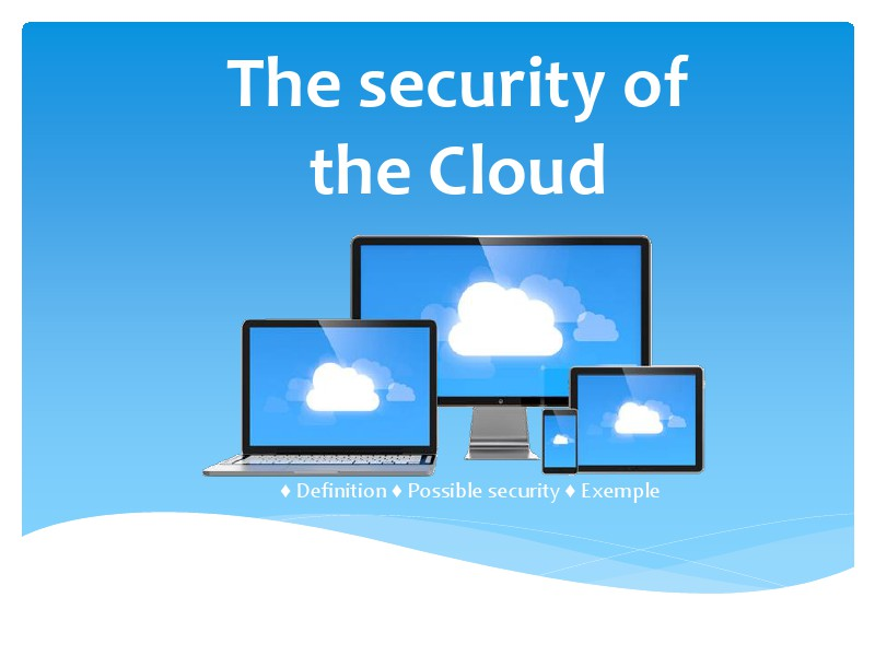 The security in the Cloud The security in the Cloud