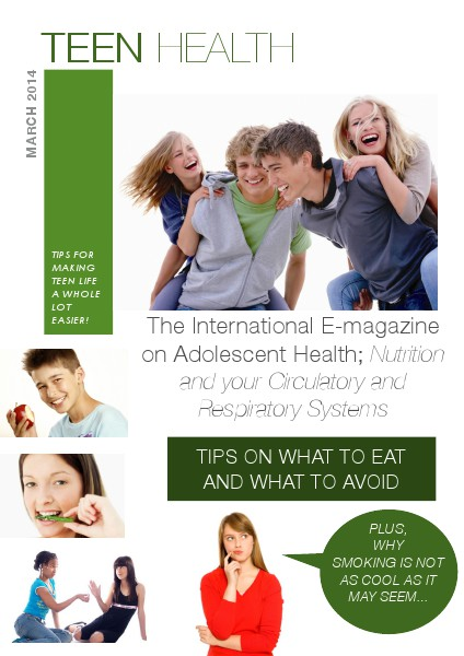 The International E-magazine on Adolescent Health; Nutrition and your Circulatory and Respiratory Systems 1st volume