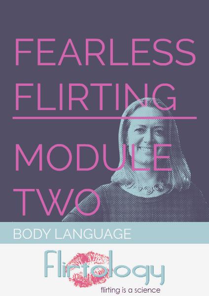 Flirtology - Fearless Flirting Module Two