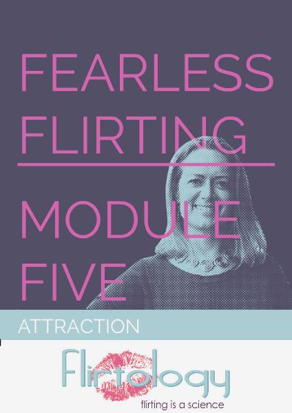 Flirtology - Fearless Flirting Module Five