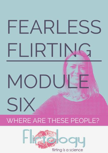 Flirtology - Fearless Flirting Module Six