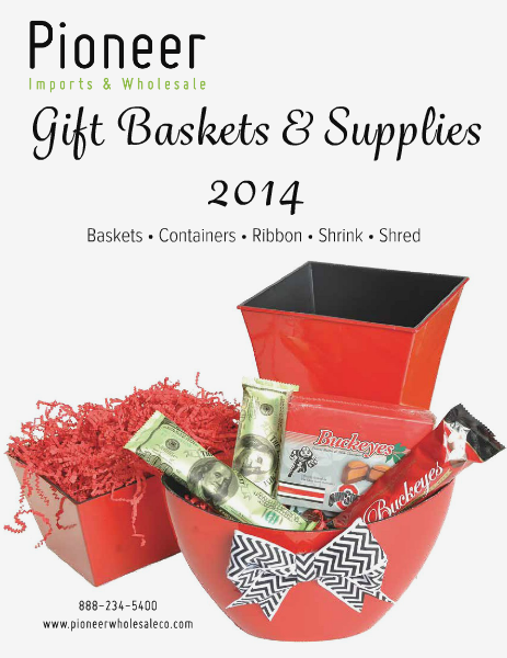 Pioneer Imports & Wholesale Gift Baskets & Supplies 2014