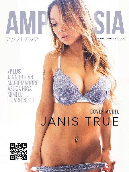 Amped Asia Magazine May '15: Janis True Issue