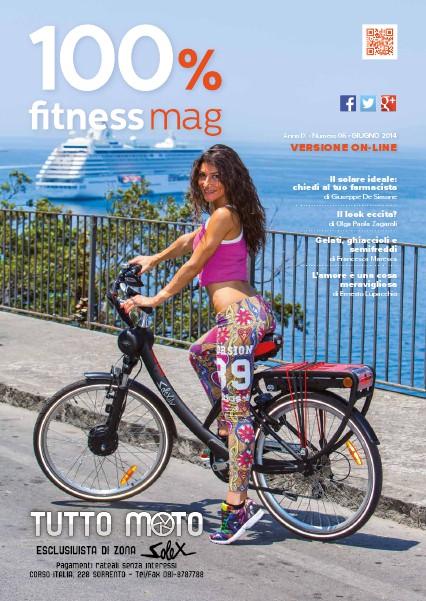 100% Fitness Mag - Anno VIII Giugno 2014